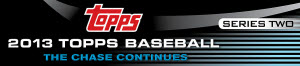 2013 Topps Series 2 Baseball Card Information