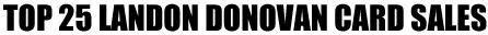 Top 25 eBay Sales: Landon Donovan Soccer Cards 1