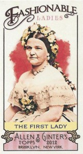 2012 Topps Allen & Ginter Fashionable Ladies FL-1 The First Lady