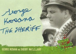 2012 Unstoppable Cards Night of the Living Dead Autographs A3 George Kosana as Sheriff McClelland