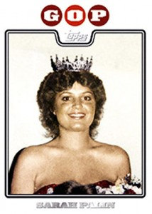 2008 Topps Updates and Highlights Sarah Palin Beauty Queen