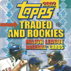 2002 Topps Traded and Rookies Baseball Cards