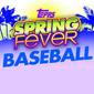 2013 Topps Baseball Spring Fever Checklist and Guide