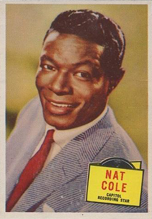 1957 Topps Hit Stars Nat King Cole