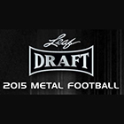 2015 Leaf Metal Draft Football Cards