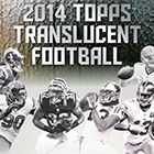 2014 Topps Translucent Football Cards