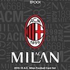 2015-16 Epoch AC Milan Series 1 Soccer Cards