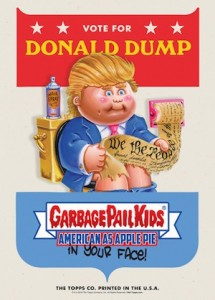 2016 Topps Garbage Pail Kids Campaign Posters Donald Trump