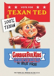 2016 Topps Garbage Pail Kids Campaign Posters Ted Cruz