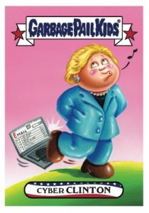 2016 Topps Garbage Pail Kids Presidential Candidate Iowa Hillary Clinton