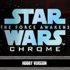 2016 Topps Star Wars The Force Awakens Chrome Trading Cards - Product Review Added