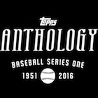 2016 Topps Anthology Series 1 Baseball Cards