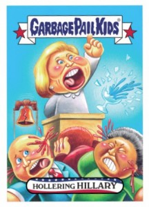 2016 Topps Garbage Pail Kids Mega Tuesday Hollering Hillary CLinton