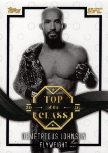 2016 Topps UFC Top of the Class Demetrious Johnson