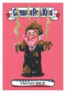 2016 Topps Garbage Pail Kids Presidential Losers Rick Santorum