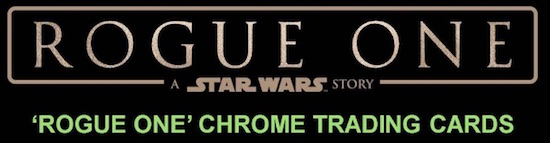 2017 Topps Star Wars Rogue One Chrome