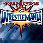 2017 Topps WWE Road to WrestleMania Trading Cards