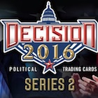 Decision 2016 Series 2 Political Trading Cards - Checklist Added