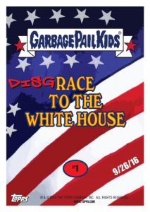 2016-17 Topps Garbage Pail Kids Disg-Race to the White House - Updated 2