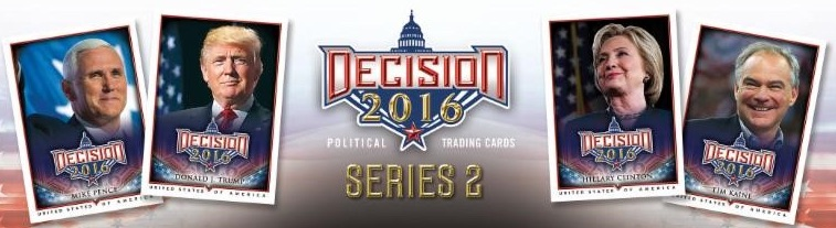 Decision 2016 Series 2 Political Trading Cards - Checklist Added 1