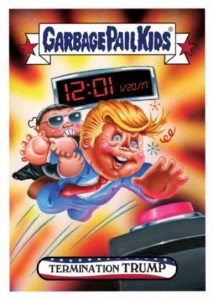 2017 Topps Garbage Pail Kids Presidential Inaug-Hurl Ceremony