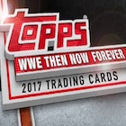 2017 Topps WWE Then Now Forever Wrestling Cards