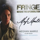 2012 Cryptozoic Fringe Seasons 1 and 2 Autographs Include Meghan Markle
