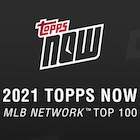 2021 Topps Now MLB Network Top 100 Players Baseball Cards - Full Checklist
