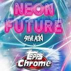 2020-21 Topps Chrome X Steve Aoki Neon Future UEFA Champions League Soccer Cards Checklist